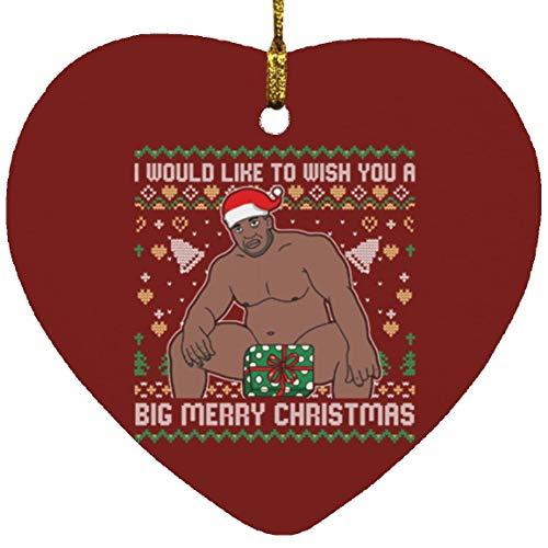 TrueKool I Would Like to Wish You a Big Merry Christmas Funny Barry Meme Naked Ugly Sweater Heart Ornament, One Size, Heart Ornament/Maroon
