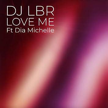 Love Me (feat. Dia Michelle)