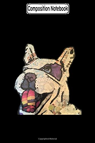 Composition Notebook: Artistic Frenchie French Bulldog Notebook
