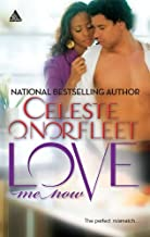 Love Me Now (Arabesque) by Celeste O. Norfleet (2009-11-01)