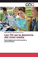 Las TIC en la docencia del nivel medio