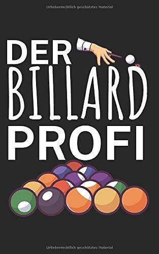 Der Billard Profi: Notizbuch mit Billard Design und Spruch. 120 Seiten Kariert. Für Notizen, Skizzen, Zeichnungen, als Kalender, Tagebuch oder als Geschenk an Pool & Snooker Spieler.