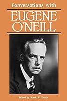 Conversations With Eugene O'Neill (Literary Conversations Series)