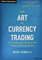 The Art of Currency Trading: A Professional's Guide to the Foreign Exchange Market (Wiley Trading)