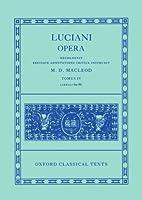 Luciani Opera Tomas IV: Libelli 69-86 (Oxford Classical Texts)