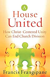 House United: How Christ-Centered Unity Can End Church Division