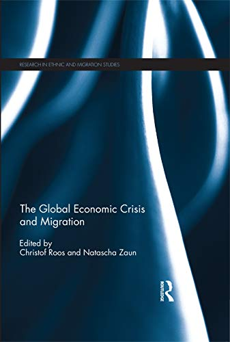 The Global Economic Crisis and Migration (Research in Ethnic and Migration Studies) (English Edition)