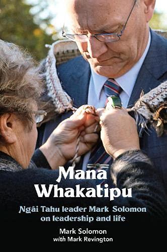 Mana Whakatipu: Ngāi Tahu leader Mark Solomon on leadership and life