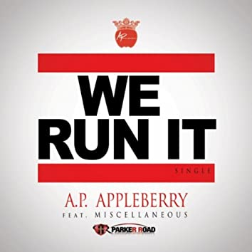 We Run It (Radio Edit) [feat. Miscellaneous]