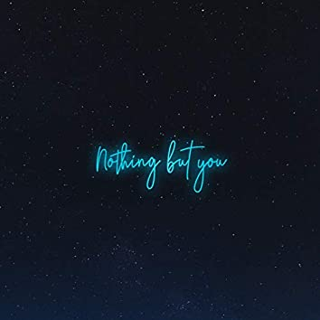 Nothing but You (feat. Seann Bowe)