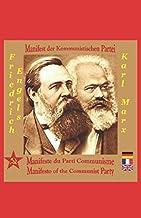 Manifeste du Parti Communisme / Manifesto of the Communist Party / Manifest der Kommunistischen Partei: Trilingue : França...