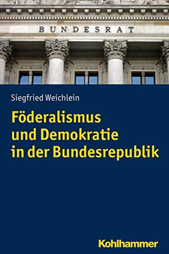 Föderalismus und Demokratie in der Bundesrepublik (Problemgeschichte der Gegenwart)