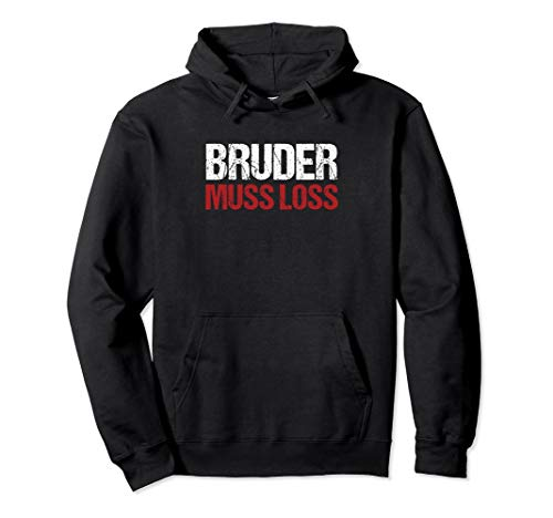 Bruder Muss Los Meme Spruch Zitat Trend Witzig Geschenk Pullover Hoodie