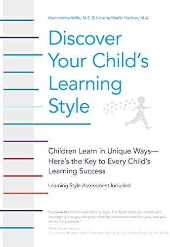 Discover Your Child s Learning Style Children Learn in Unique Ways Here s the Key to Every Child product image