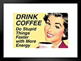 Foundry - Drink Coffee - Do Stupid Things with More Energy