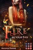 Die Drachenwandler 1: Fire in your Eyes: Romantische Urban Fantasy
