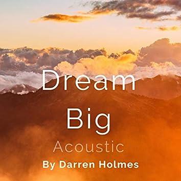 Dream Big (Acoustic)