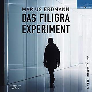 Das Filigra Experiment     Ein Scott Hickson Thriller              Autor:                                                                                                                                 Marius Erdmann                               Sprecher:                                                                                                                                 Alex Bolte                      Spieldauer: 10 Std. und 21 Min.     6 Bewertungen     Gesamt 4,8