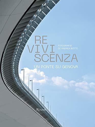 Reviviscenza. Un ponte su Genova. Ediz. illustrata