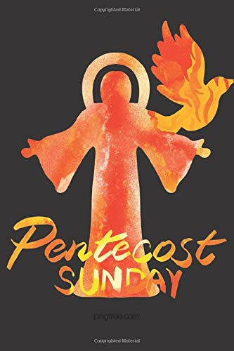 『Unique Pentecost Gifts: Pentecost Sunday Notebook Journal Appreciation Gift Idea Perfect For Writing Down Notes, Journaling, Staying Organized, Drawing or Sketching』のトップ画像