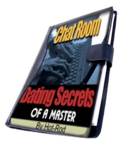 CHAT ROOM DATING SECRETS:: How to Meet Women on Free Online Chat Rooms EASILY! (English Edition)