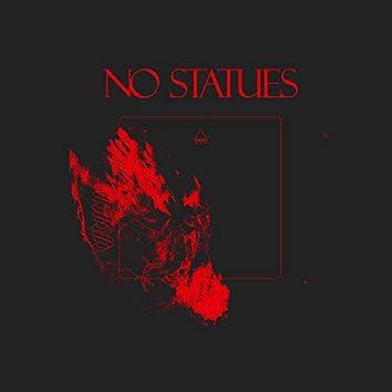 No Statues