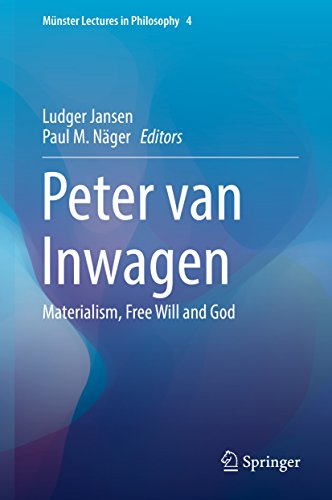 Peter van Inwagen: Materialism, Free Will and God (Münster Lectures in Philosophy Book 4) (English Edition)