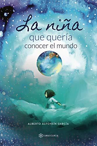 La niña que quería conocer el mundo (Spanish Edition)
