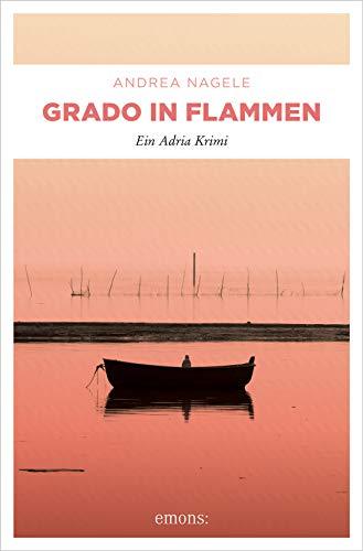 Buchseite und Rezensionen zu 'Grado in Flammen' von  Andrea Nagele