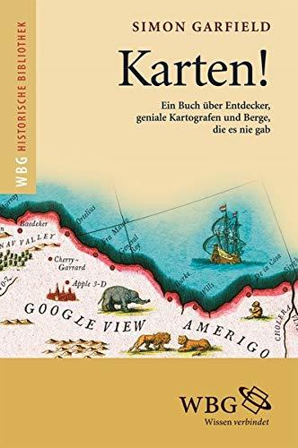 Karten!: Ein Buch über Entdecker, Kartografen und Berge, die es nie gab