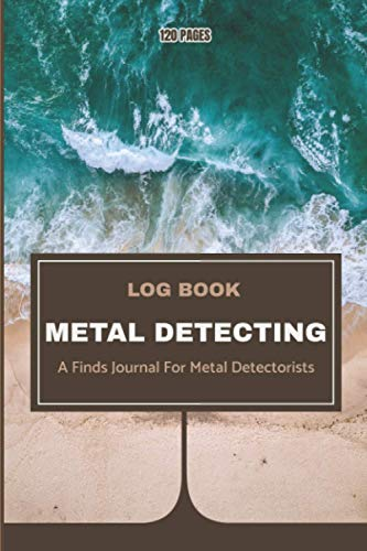 Metal Detecting Log book: A Finds Journal For Metal Detector