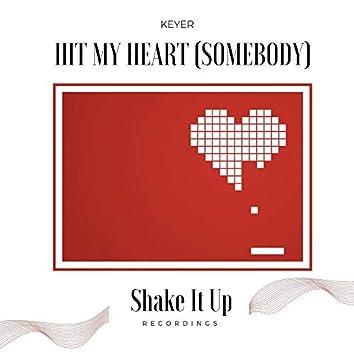 Hit My Heart (Somebody)
