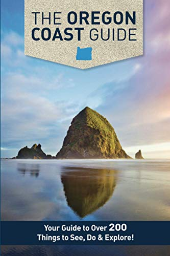 The Oregon Coast Guide: Where To Go When You Go To The Coast (1.0)