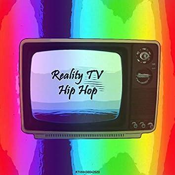 Reality TV Hip Hop