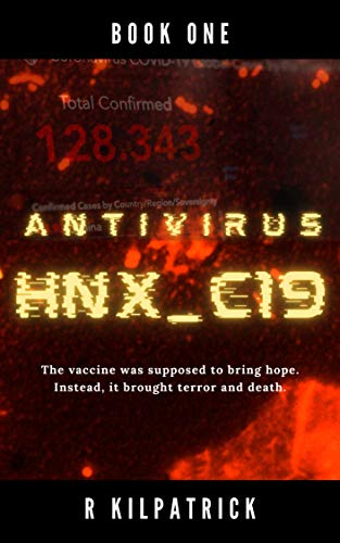 Antivirus HNX_C19: The vaccine was supposed to bring hope. Instead, it brought terror and death.