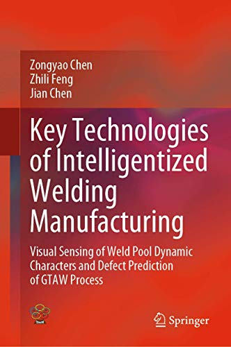 Key Technologies of Intelligentized Welding Manufacturing: Visual Sensing of Weld Pool Dynamic Characters and Defect Prediction of GTAW Process