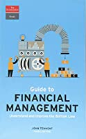 Guide to Financial Management: Understand and Improve the Bottom Line (Economist Books)