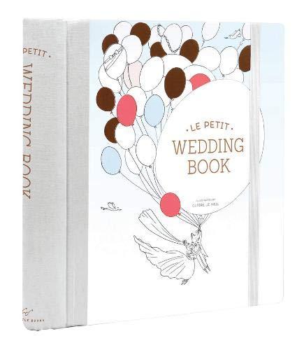 Le Petit Wedding Book: (Wedding Scrapbook, Wedding Keepsake, Bridal Planner)