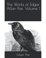 The Works of Edgar Allan Poe. Volume 1