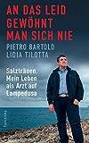 An das Leid gewöhnt man sich nie: Salztränen. Mein Leben als Arzt auf Lampedusa (suhrkamp taschenbuch) - Pietro Bartolo