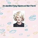 Arn-Identified Flying Objects and Alien Friends