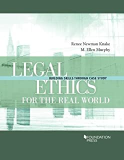 Legal Ethics for the Real World: Building Skills Through Case Study