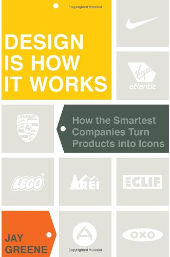 Image of Design Is How It Works: How the Smartest Companies Turn Products into Icons
