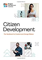 Citizen Development: The Handbook for Creators and Change Makers