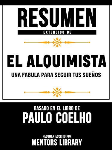 Resumen Extendido De El Alquimista: Una Fabula Para Seguir Tus Sueños -...