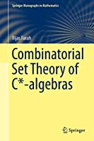 Combinatorial Set Theory of C*-algebras (Springer Monographs in Mathematics)