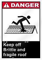 金属の警告サインイン、壊れやすく壊れやすい屋根の危険サイン、ヴィンテージの装飾的なブリキのサイン飲酒壁道路標識ギフトギフトステッカー装飾ポスター