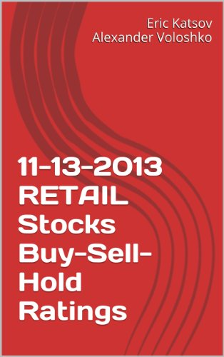 11-13-2013 RETAIL Stocks Buy-Sell-Hold Ratings (Buy-Sell-Hold+ Stocks iPhone App) (English Edition)