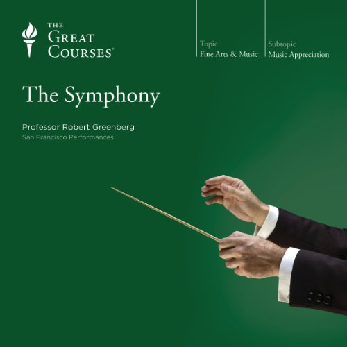 The Symphony Audiobook By Robert Greenberg,                                                                                        The Great Courses cover art