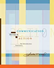 By Julia T Wood Communication Theories in Action: An Introduction (Third Edition) [With Infotrac] (3e)